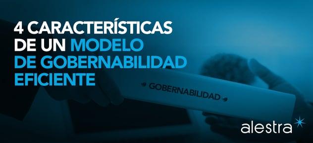 4-caracteristicas-clave-de-un-modelo-de-gobernabilidad-eficiente.png