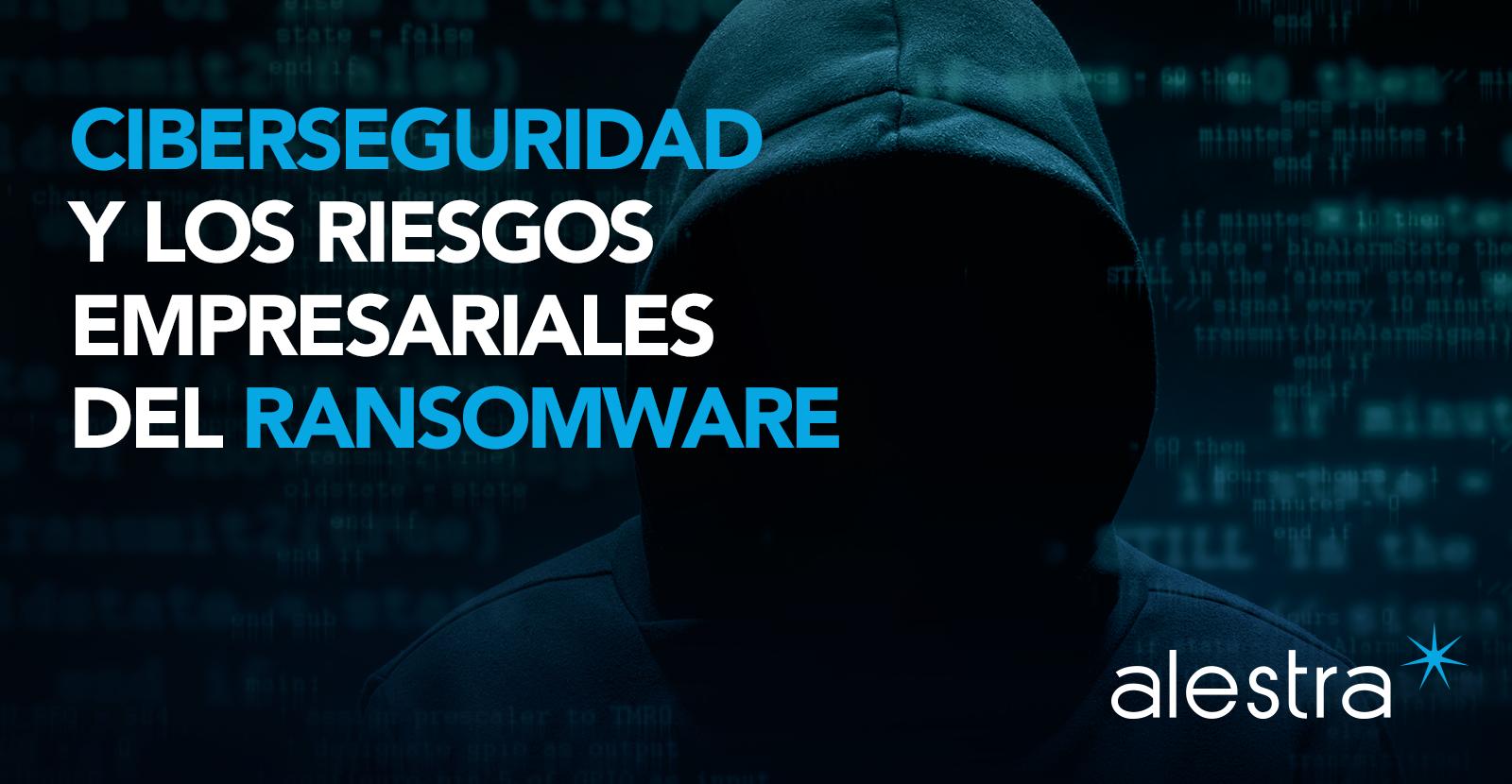 ciberseguridad-riesgos-ransomware.png