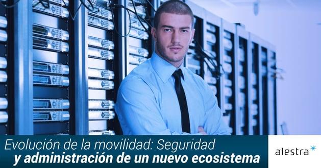 seguridad-y-administracion-de-un-nuevo-ecosistema.jpg