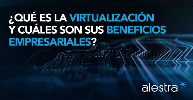 virtualizacion-beneficios-empresariales.png